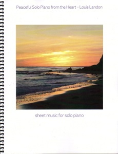 Cover image of the songbook Peaceful Solo Piano from the Heart by Louis Landon