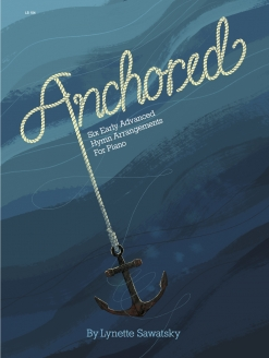 Cover image of the songbook Anchored by Lynette Sawatsky