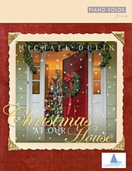 Cover image of the songbook Christmas at our House by Michael Dulin