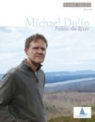 Cover image of the songbook Follow the River by Michael Dulin