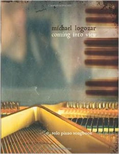 Cover image of the songbook Coming Into View by Michael Logozar