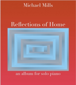 Cover image of the songbook Reflections of Home by Michael Mills