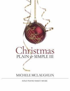 Cover image of the songbook Christmas - Plain & Simple III by Michele McLaughlin