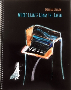 Cover image of the songbook Where Giants Roam the Earth by Milana Zilnik