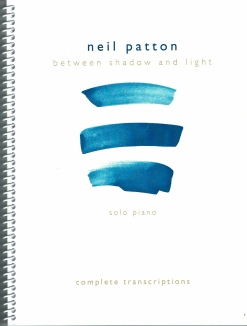 Cover image of the songbook Between Shadow and Light by Neil Patton