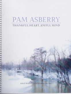 Cover image of the songbook Thankful Heart, Joyful Mind by Pam Asberry