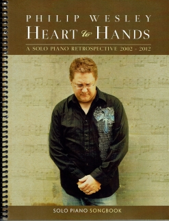 Cover image of the songbook Heart To Hands by Philip Wesley