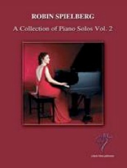 Cover image of the songbook A Collection of Piano Solos, Vol. 2 by Robin Spielberg
