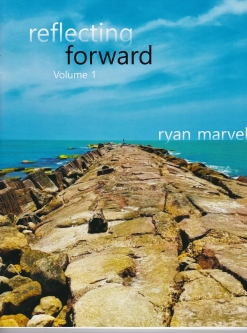 Cover image of the songbook Reflecting Forward, Volume 1 by Ryan Marvel