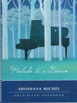 Cover image of the songbook Prelude to a Dream by Shoshana Michel