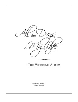 Cover image of the songbook All The Days Of My Life by Vicente Avella