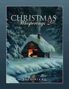 Cover image of the songbook Christmas Whisperings 2 by Whisperings Solo Piano Radio
