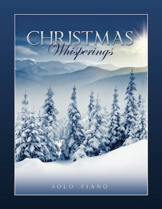 Cover image of the songbook Christmas Whisperings by Whisperings Solo Piano Radio