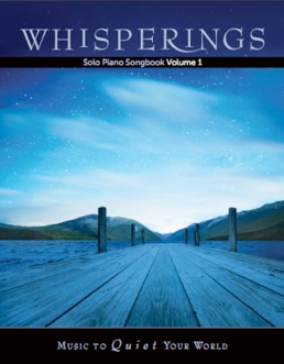 Cover image of the songbook Whisperings Solo Piano Songbook Volume 1 by Whisperings Solo Piano Radio